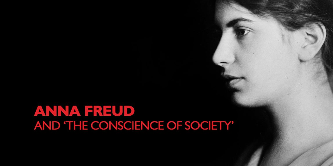 Anna Freud and 'The Conscience of Society'